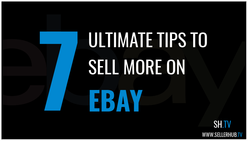 7 Ultimate tips for selling more on eBay